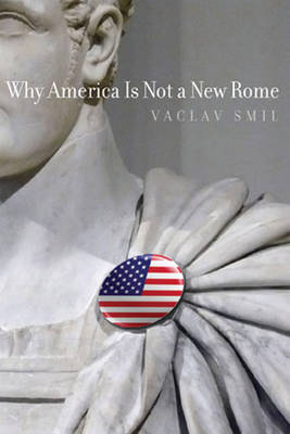 Why America Is Not a New Rome - The MIT Press (Hardback)