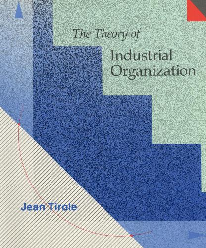 The Theory of Industrial Organization - The MIT Press (Hardback)