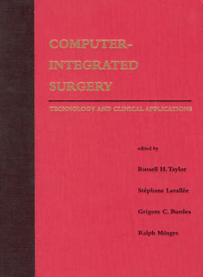 Computer-Integrated Surgery: Technology and Clinical Applications - MIT Press (Hardback)