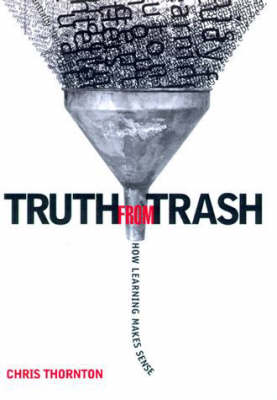 Truth from Trash: How Learning Makes Sense - Complex Adaptive Systems (Hardback)