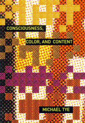 Consciousness, Color, and Content - Representation and Mind series (Hardback)
