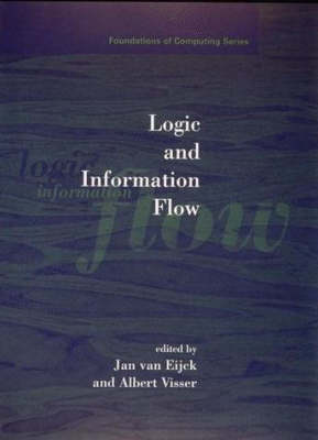 Logic and Information Flow - Foundations of Computing (Hardback)