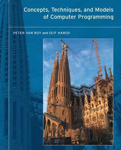 Concepts, Techniques, and Models of Computer Programming - The MIT Press (Hardback)