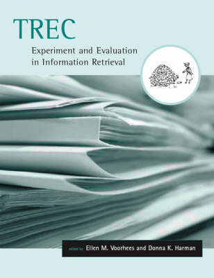 TREC: Experiment and Evaluation in Information Retrieval - Digital Libraries and Electronic Publishing (Hardback)