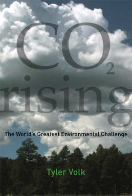 CO2 Rising: The World's Greatest Environmental Challenge - The MIT Press (Hardback)