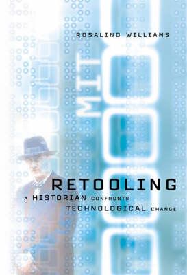 Retooling: A Historian Confronts Technological Change - The MIT Press (Hardback)