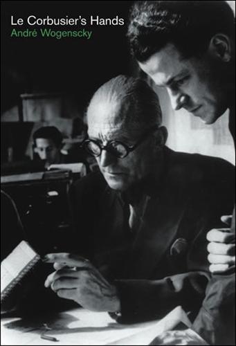Le Corbusier's Hands - The MIT Press (Hardback)