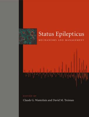 Status Epilepticus: Mechanisms and Management - The MIT Press (Hardback)