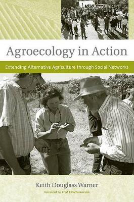 Agroecology in Action: Extending Alternative Agriculture through Social Networks - Food, Health, and the Environment (Hardback)