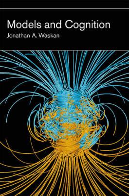 Models and Cognition - A Bradford Book (Hardback)