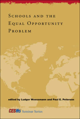 Schools and the Equal Opportunity Problem - CESifo Seminar Series (Hardback)