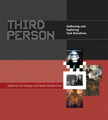 Third Person: Authoring and Exploring Vast Narratives - The MIT Press (Hardback)