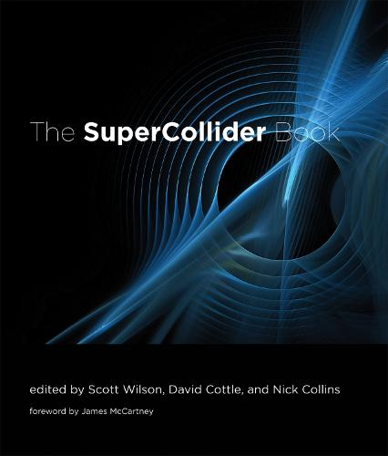 The SuperCollider Book - The MIT Press (Hardback)