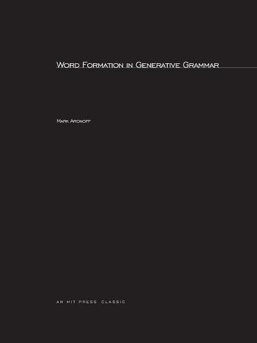 Word Formation in Generative Grammar: Volume 1 - Linguistic Inquiry Monographs (Paperback)