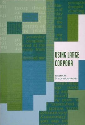 Using Large Corpora - ACL-MIT Series in Natural Language Processing (Paperback)