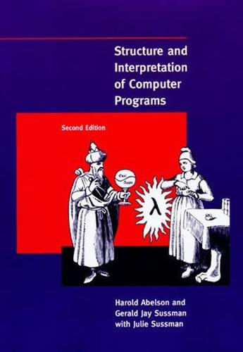 Structure and Interpretation of Computer Programs (Paperback)