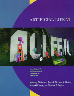 Artificial Life VI: Proceedings of the Sixth International Conference on Artificial Life - Complex Adaptive Systems (Paperback)