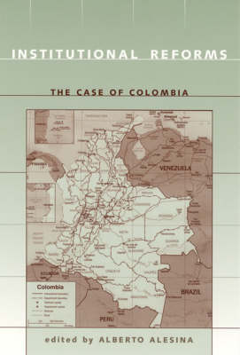 Institutional Reforms: The Case of Colombia - The MIT Press (Paperback)