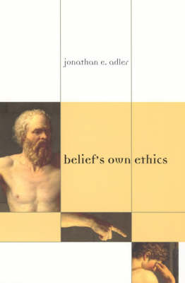Belief's Own Ethics - A Bradford Book (Paperback)