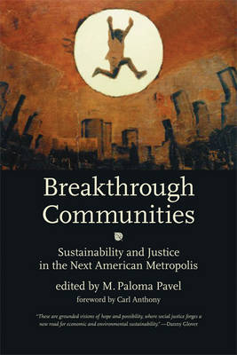 Breakthrough Communities: Sustainability and Justice in the Next American Metropolis - Urban and Industrial Environments (Paperback)