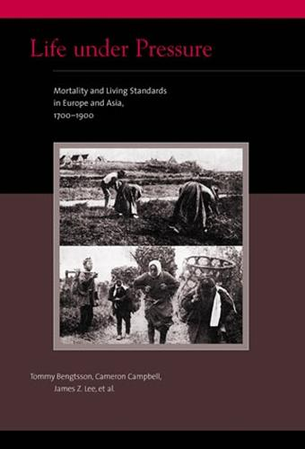 Life under Pressure: Mortality and Living Standards in Europe and Asia, 1700-1900 - Eurasian Population and Family History (Paperback)