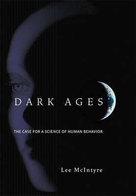 Dark Ages: The Case for a Science of Human Behavior - MIT Press (Paperback)