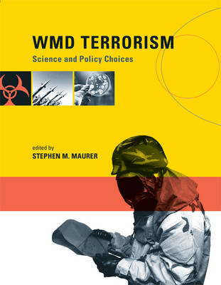 WMD Terrorism: Science and Policy Choices - The MIT Press (Paperback)