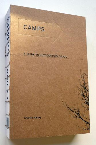 Camps: A Guide to 21st-Century Space - The MIT Press (Paperback)