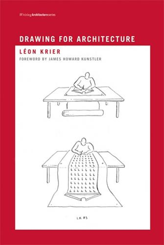 Drawing for Architecture - Writing Architecture (Paperback)