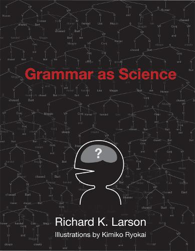 Grammar as Science - The MIT Press (Paperback)