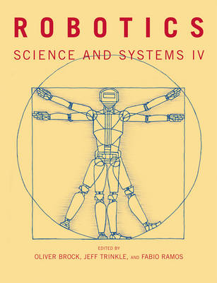 Robotics: Science and Systems IV - The MIT Press (Paperback)