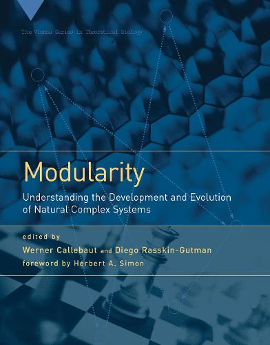 Modularity: Understanding the Development and Evolution of Natural Complex Systems - Vienna Series in Theoretical Biology (Paperback)