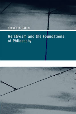 Relativism and the Foundations of Philosophy - A Bradford Book (Paperback)