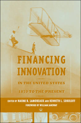 Financing Innovation in the United States, 1870 to Present - MIT Press (Paperback)