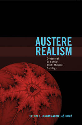 Austere Realism: Contextual Semantics Meets Minimal Ontology - Representation and Mind series (Paperback)