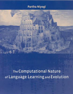 The Computational Nature of Language Learning and Evolution: Volume 43 - Current Studies in Linguistics (Paperback)