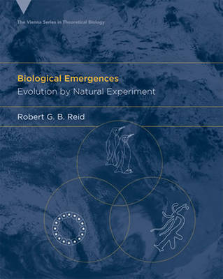 Biological Emergences: Evolution by Natural Experiment - Vienna Series in Theoretical Biology (Paperback)