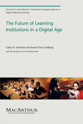 The Future of Learning Institutions in a Digital Age - John D. and Catherine T. MacArthur Foundation Reports on Digital Media and Learning (Paperback)