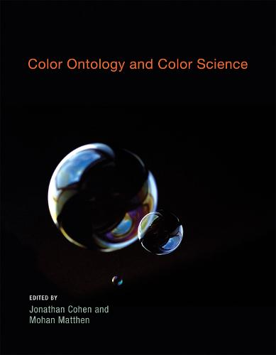 Color Ontology and Color Science - Life and Mind: Philosophical Issues in Biology and Psychology (Paperback)