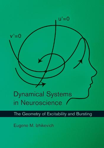 Dynamical Systems in Neuroscience: The Geometry of Excitability and Bursting - Computational Neuroscience Series (Paperback)