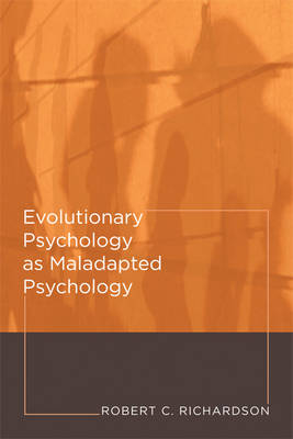 Evolutionary Psychology as Maladapted Psychology - Life and Mind: Philosophical Issues in Biology and Psychology (Paperback)