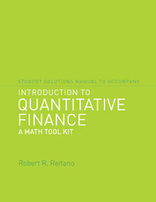 Student Solutions Manual to Accompany Introduction to Quantitative Finance: A Math Tool Kit - The MIT Press (Paperback)