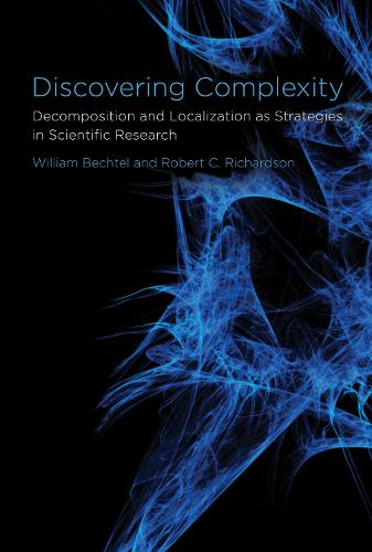 Discovering Complexity: Decomposition and Localization as Strategies in Scientific Research - The MIT Press (Paperback)