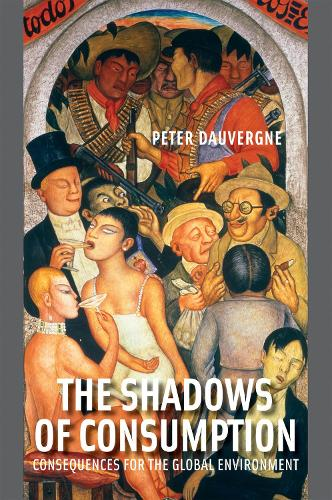 The Shadows of Consumption: Consequences for the Global Environment - The MIT Press (Paperback)
