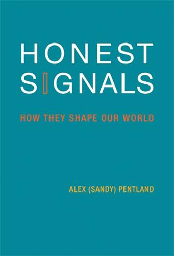 Honest Signals: How They Shape Our World - The MIT Press (Paperback)