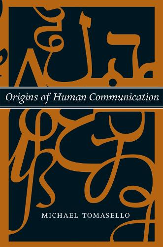Origins of Human Communication - Jean Nicod Lectures (Paperback)