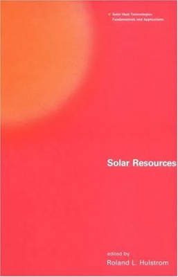 Solar Resources - Solar Heat Technologies (Paperback)