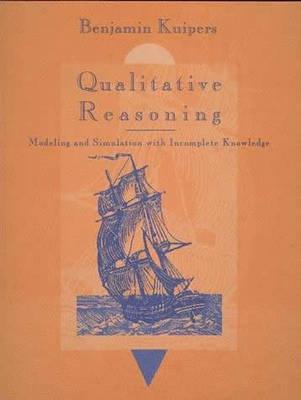 Qualitative Reasoning: Modeling and Simulation with Incomplete Knowledge - Qualitative Reasoning (Paperback)