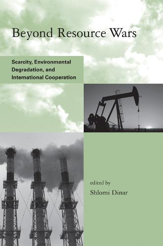 Beyond Resource Wars: Scarcity, Environmental Degradation, and International Cooperation - Global Environmental Accord: Strategies for Sustainability and Institutional Innovation (Paperback)
