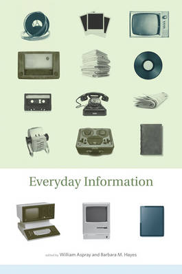 Everyday Information: The Evolution of Information Seeking in America - The MIT Press (Paperback)